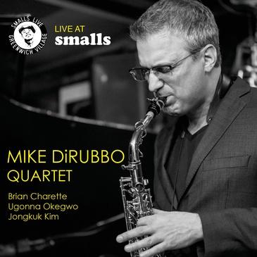 Mike DiRubbo Quartet - Live at Smalls