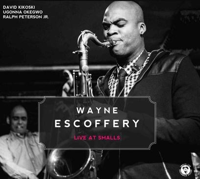 Wayne Escoffery Quartet - Live At Smalls