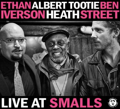 "Ethan Iverson, Albert ""Tootie"" Heath, Ben Street - Live At Smalls"
