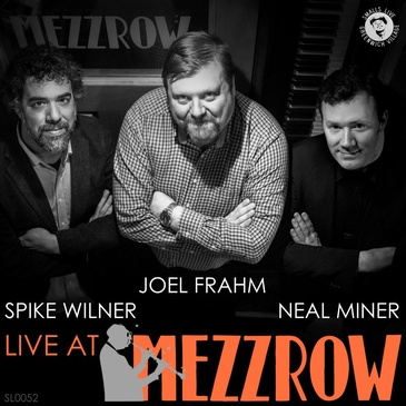 Joel Frahm, Spike Wilner & Neal Miner: Live at Mezzrow