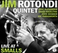 Jim Rotondi Quintet - Live At Smalls thumbnail
