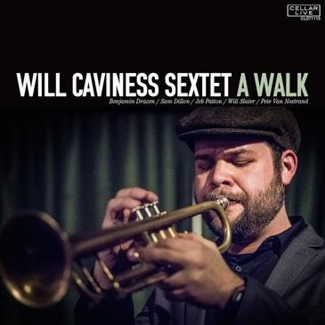 Will Caviness Sextet – A Walk